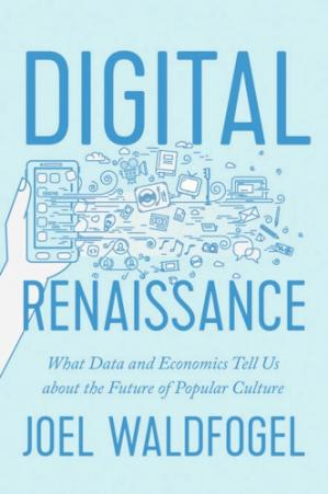 Buchdeckel Digital Renaissance: What Data and Economics Tell Us about the Future of Popular Culture