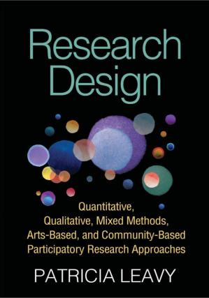 Book cover Research Design: Quantitative, Qualitative, Mixed Methods, Arts-Based, and Community-Based Participatory Research Approaches