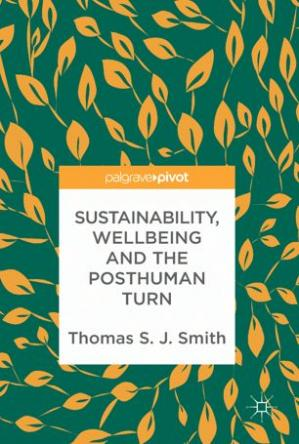 Book cover Sustainability, Wellbeing and the Posthuman Turn