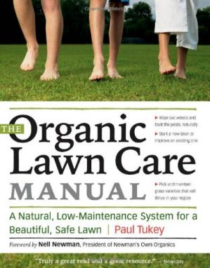 Sampul buku The Organic Lawn Care Manual: A Natural, Low-Maintenance System for a Beautiful, Safe Lawn