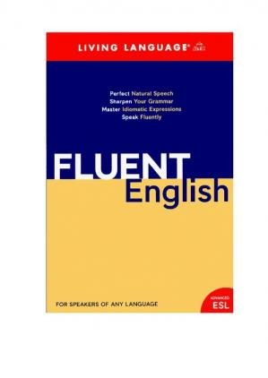 Book cover Fluent English: Perfect Natural Speech, Sharpen Your Grammar, Master Idiomatic Expressions, Speak Fluently