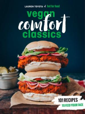 Book cover Hot for Food Vegan Comfort Classics 101 Recipes to Feed Your Face