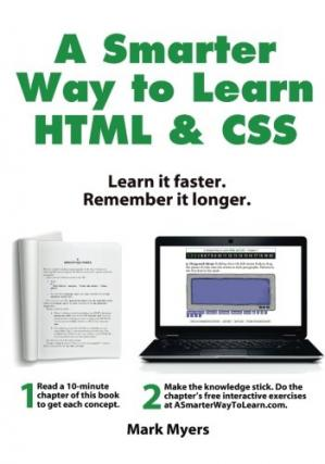 Book cover A Smarter Way to Learn HTML & CSS: Learn it faster. Remember it longer.