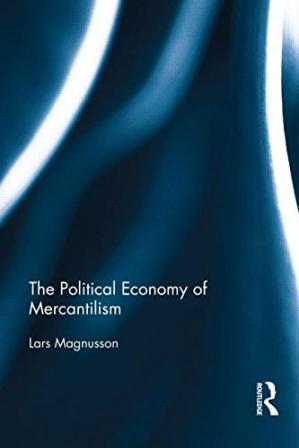 Book cover The Political Economy of Mercantilism