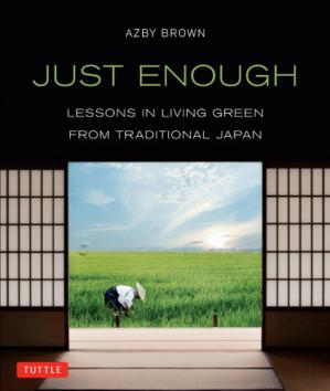 Okładka książki Just Enough: Lessons in Living Green from Traditional Japan