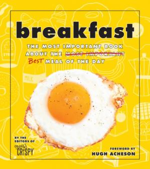 Book cover Breakfast The Most Important Book About the Best Meal of the Day