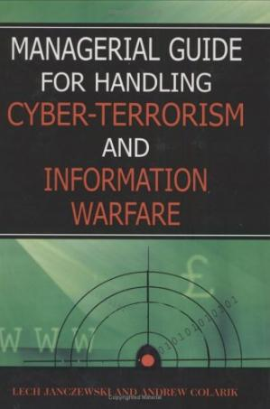 Book cover Managerial Guide for Handling Cyber-Terrorism and Information Warfare