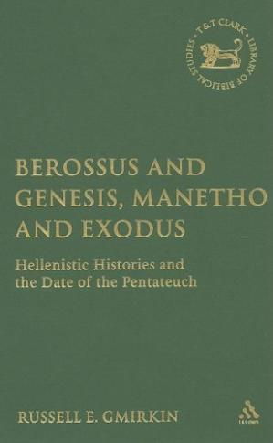 A capa do livro Berossus and Genesis, Manetho and Exodus. Hellenistic Histories and the Date of the Pentateuch
