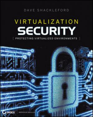 Copertina Virtualization security: protecting virtualized environments