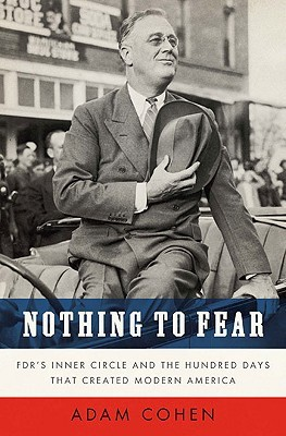 Обложка книги Nothing to Fear: FDR's Inner Circle and the Hundred Days That Created Modern America