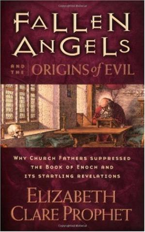 Book cover Fallen Angels and the Origins of Evil: Why Church Fathers Suppressed the Book of Enoch and Its Startling Revelations