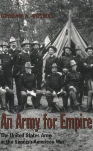 Okładka książki An Army for Empire: The United States Army in the Spanish-American War (Texas a & M University Military History Series)