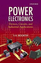 Book cover Power electronics : devices, circuits and industrial applications