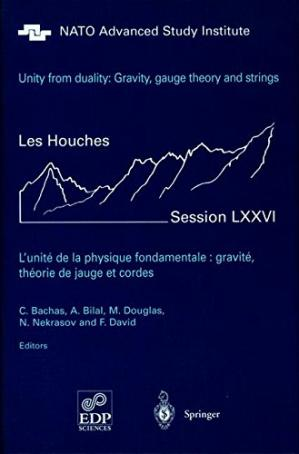 Book cover Unity from duality: gravity, gauge theory and strings : a NATO advanced study institute, Les Houches session 76., 30 July-31 August 2001