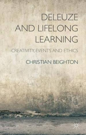 Buchdeckel Deleuze and Lifelong Learning: Creativity, Events and Ethics