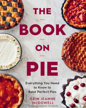Book cover The Book on Pie: Everything You Need to Know to Bake Perfect Pies