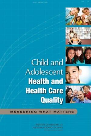 Couverture du livre Child and Adolescent Health and Health Care Quality: Measuring What Matters
