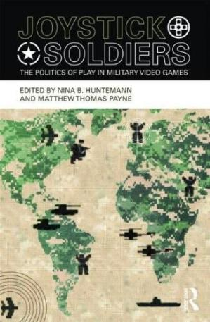 Book cover Joystick Soldiers: The Politics of Play in Military Video Games