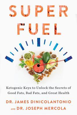 Book cover Superfuel: Ketogenic Keys to Unlock the Secrets of Good Fats, Bad Fats, and Great Health
