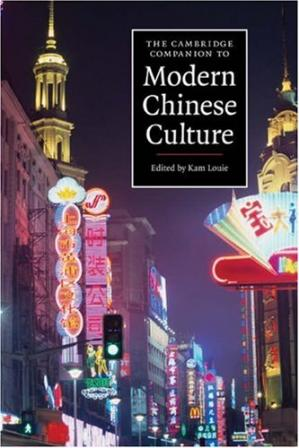 Book cover The Cambridge Companion to Modern Chinese Culture