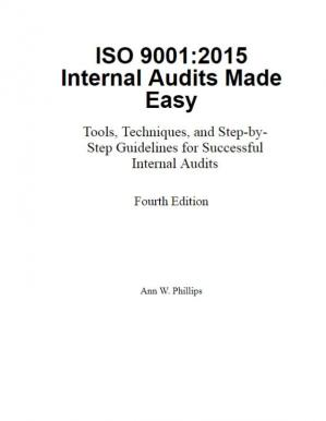 Book cover ISO 9001:2015 Internal Audits Made Easy - Tools, Techniques, and Step-by-Step Guidelines for Successful Internal Audits