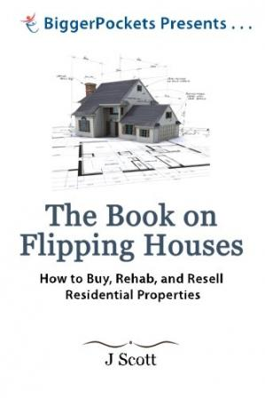 Book cover The Book on Flipping Houses: How to Buy, Rehab, and Resell Residential Properties