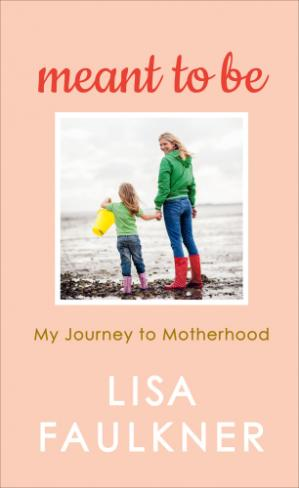 Book cover Meant to Be: Embracing my Plan B and finding a different path to family