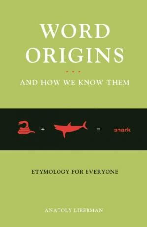 Book cover Word Origins And How We Know Them: Etymology for Everyone