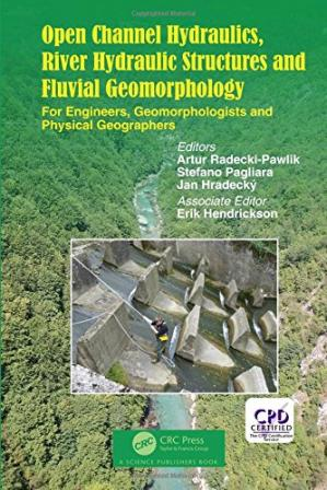 表紙 Open Channel Hydraulics, River Hydraulic Structures and Fluvial Geomorphology: For Engineers, Geomorphologists and Physical Geographers