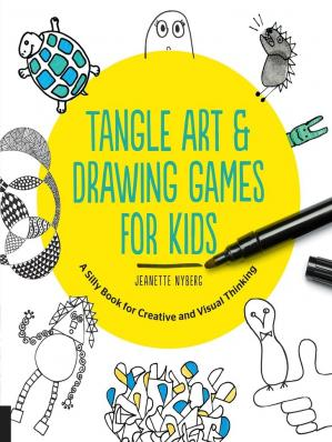 Kitabın üzlüyü Tangle Art and Drawing Games for Kids: A Silly Book for Creative and Visual Thinking