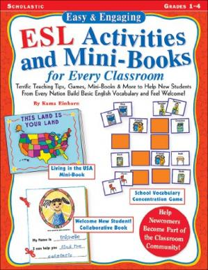 Book cover Easy & Engaging ESL Activities and Mini-Books for Every Classroom: Terrific Teaching Tips, Games, Mini-Books & More to Help New Students from Every Nation Build Basic English Vocabulary and Feel Welcome!
