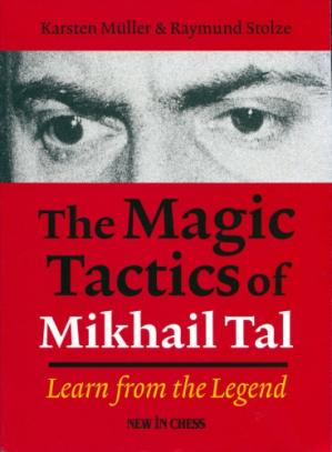 Buchdeckel The Magic Tactics Of Mikhail Tal - Learn From The Legend