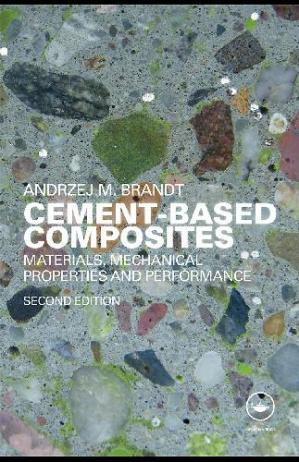Book cover Cement based composites - Materials Mechanical Properties and Performance