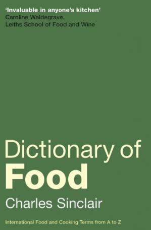Okładka książki Dictionary of food : international food and cooking terms from A to Z