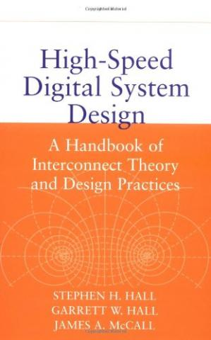 Copertina High-Speed Digital System Design: A Handbook of Interconnect Theory and Design Practices
