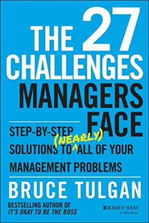 Book cover The 27 challenges managers face : step-by-step solutions to (nearly) all of your management problems