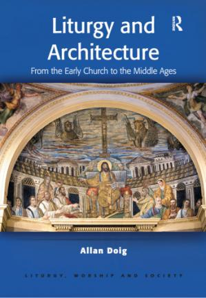 Book cover Liturgy and architecture : from the early church to the Middle Ages