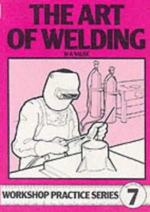 La couverture du livre Art of Welding (Workshop Practice Series)