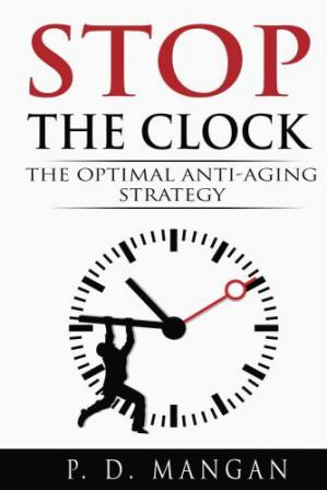 Copertina Stop the Clock- The Optimal Anti-Aging Strategy