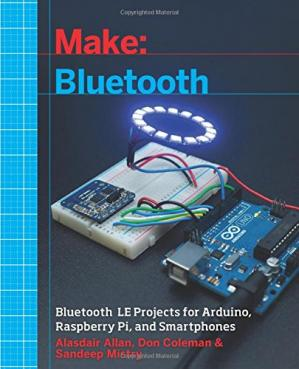 पुस्तक कवर Make: Bluetooth: Bluetooth LE Projects with Arduino, Raspberry Pi, and Smartphones