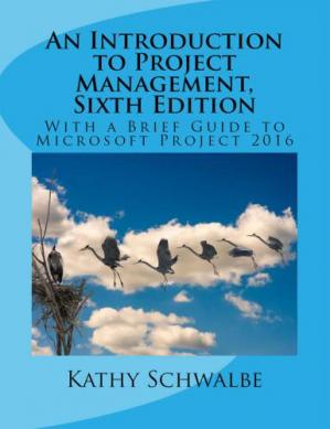 Book cover An Introduction to Project Management, Sixth Edition- With a Brief Guide to Microsoft Project 2016