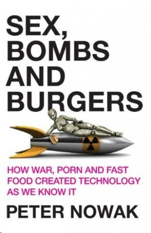 Sex, Bombs and Burgers By Peter Nowak In Pdf