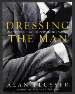 Buchdeckel Dressing the Man: Mastering the Art of Permanent Fashion