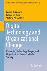Book cover Digital Technology and Organizational Change: Reshaping Technology, People, and Organizations Towards a Global Society