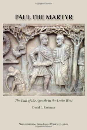 Book cover Paul the Martyr: The Cult of the Apostle in the Latin West