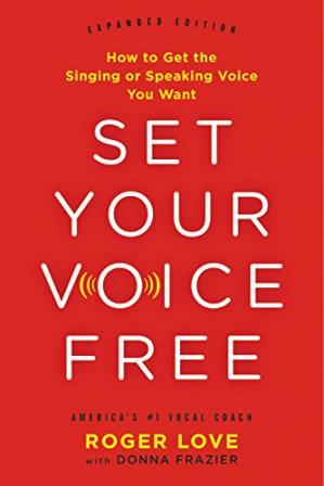 Book cover Set Your Voice Free: How to Get the Singing or Speaking Voice You Want