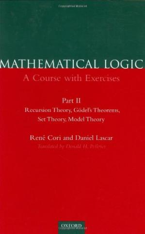 Kitabın üzlüyü Mathematical Logic: A Course with Exercises Part II: Recursion Theory, Gödel's Theorems, Set Theory, Model Theory