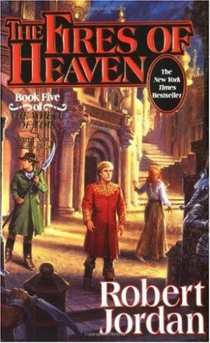 表紙 The Fires of Heaven (The Wheel of Time, Book 5)