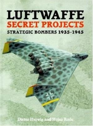 Book cover Luftwaffe Secret Projects - Strategic Bombers 1935-1945