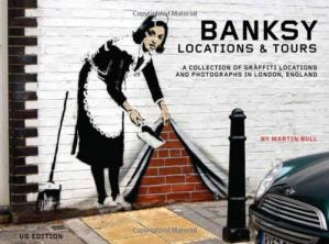Book cover Banksy Locations and Tours: A Collection of Graffiti Locations and Photographs in London, England (PM Press)